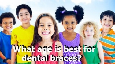 What age is best for dental braces?